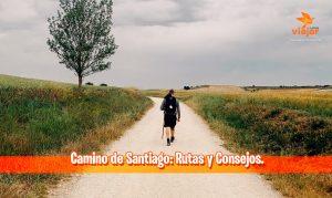 Camino de Santiago: Rutas y Consejos