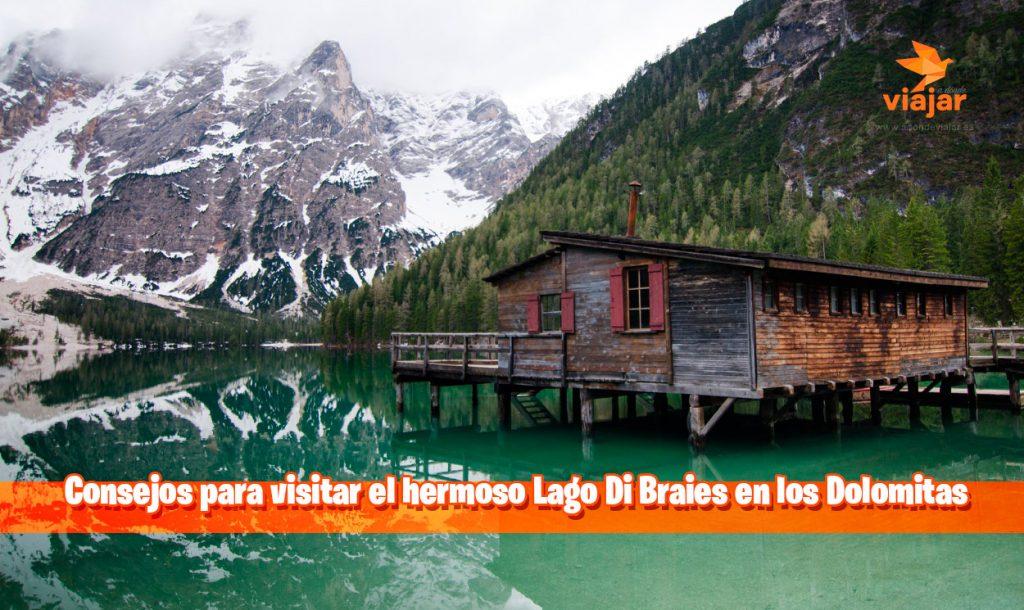 Consejos para visitar el hermoso Lago Di Braies