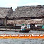 Las 10 mejores cosas para ver y hacer en Iquitos