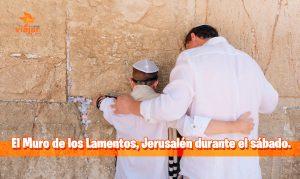 El Muro de los Lamentos, Jerusalén durante el sábado
