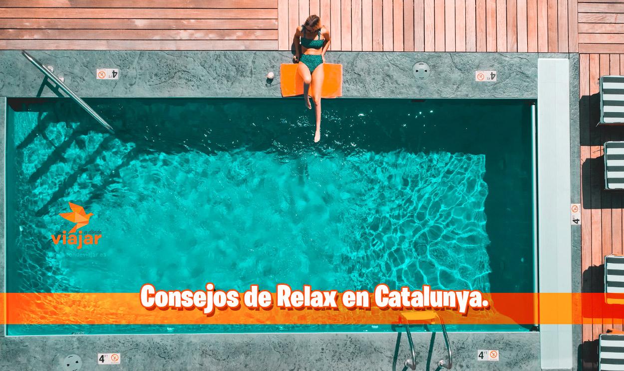 Consejos de Relax en Catalunya que te recomendamos seguir
