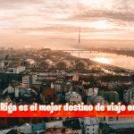 ¿Por qué Riga es el mejor destino de viaje en Europa?