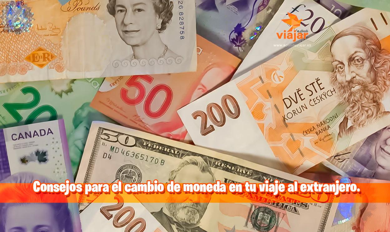 Consejos para el cambio de moneda en tu viaje al extranjero