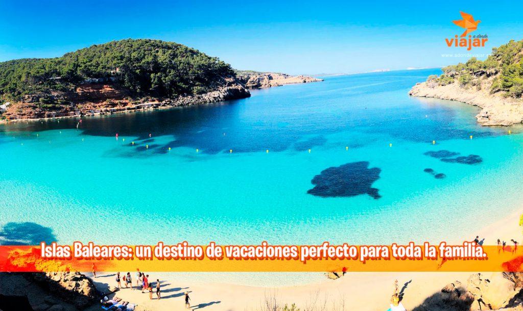 Islas Baleares: un destino de vacaciones perfecto