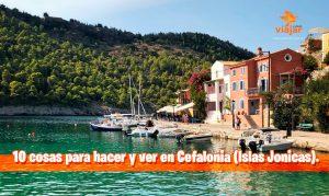10 cosas para hacer y ver en Cefalonia (Islas Jonicas)