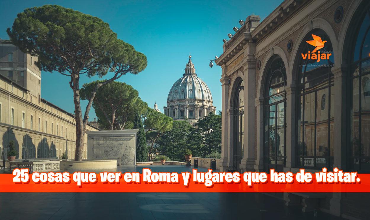 25 cosas que ver en Roma y lugares que has de visitar