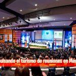 Impulsando el turismo de reuniones en México
