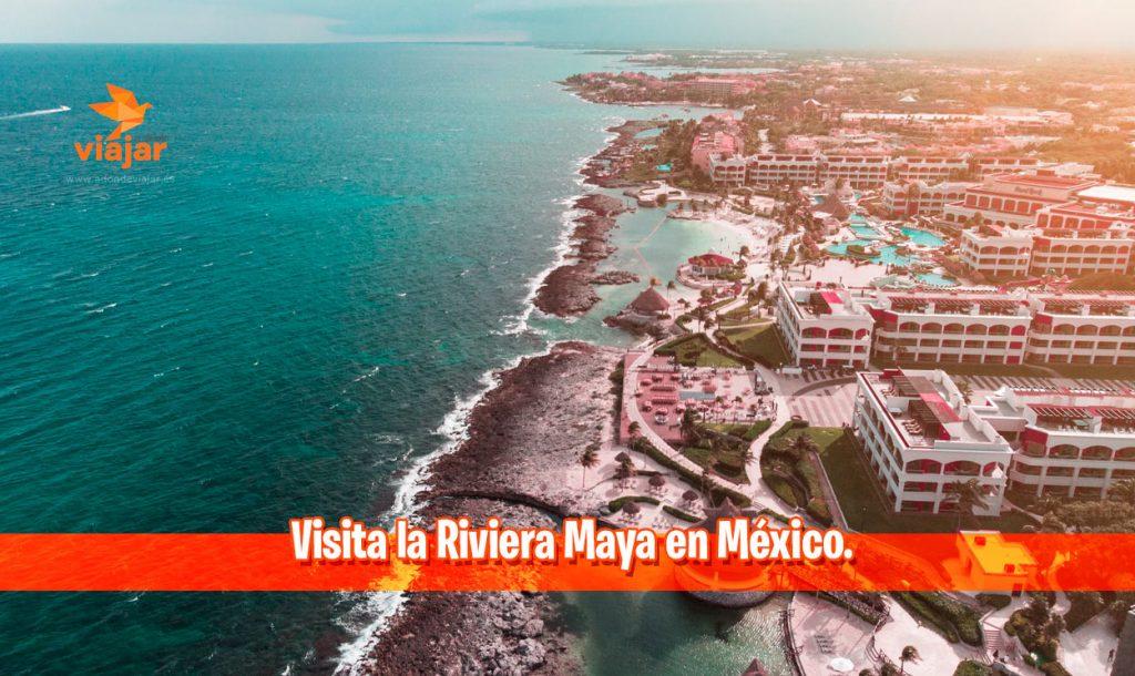 Visita la Riviera Maya en México