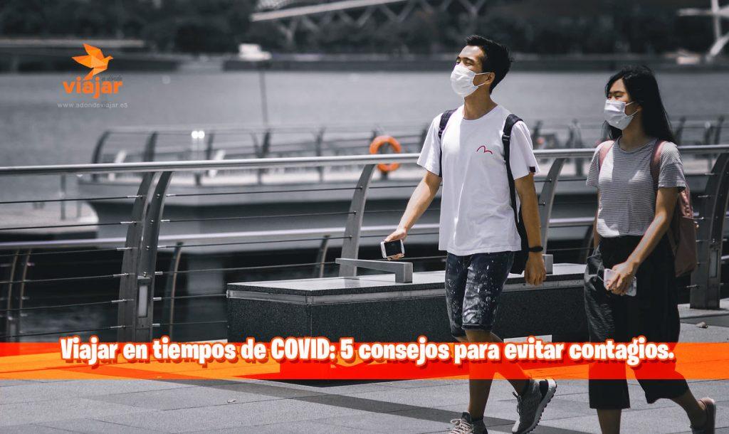 Viajar en tiempos de COVID: 5 consejos para evitar contagios
