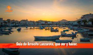 Guía de Arrecife Lanzarote, que ver y hacer