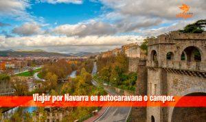 Viajar por Navarra en autocaravana o camper