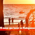 15 cosas que hacer en Madagascar