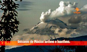 Volcanes de México activos e inactivos