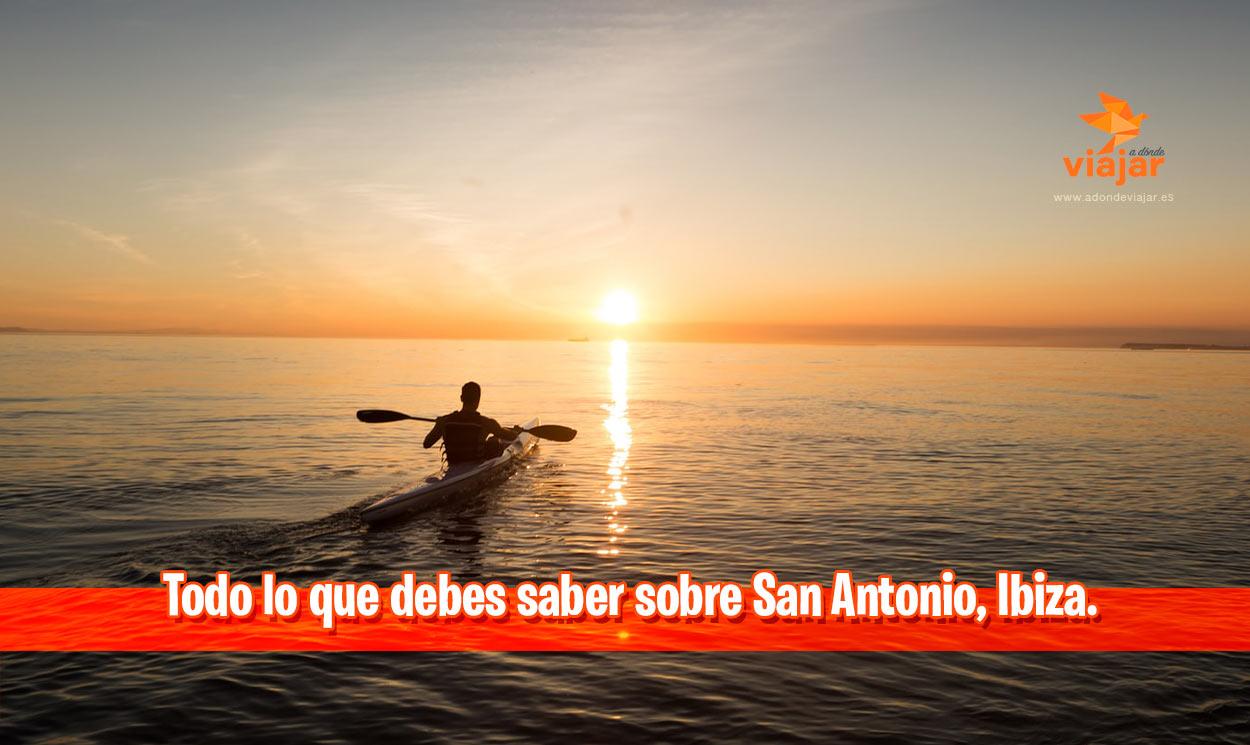 Todo lo que debes saber sobre San Antonio si vas a viajar a Ibiza